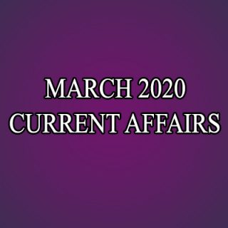 Monthly Current Affairs March 2020 | करेंट अफेयर्स 2020