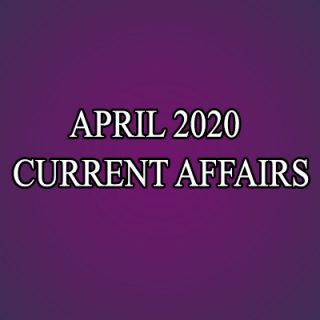 Monthly Current Affairs April 2020 | करेंट अफेयर्स 2020