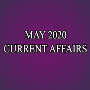 Monthly Current Affairs May 2020 | करेंट अफेयर्स 2020